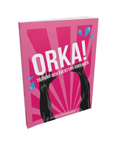 Orka - träning och äventyr i vardagen