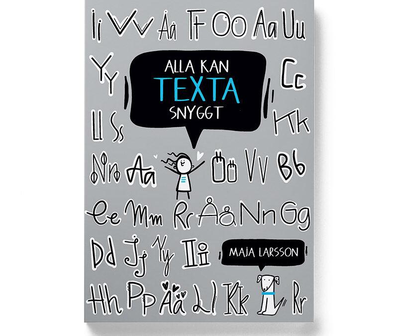 Framsidan av boken Alla kan texta snyggt, Maja Larsson