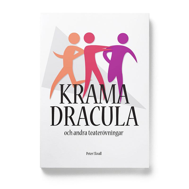 Krama Dracula – och andra teaterövningar