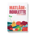 Framsidan av boken Matlåderoulette och annat roligt på jobbet, av Helene Engström och Joakim Hedström